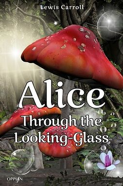 Carroll, Lewis - Alice Through the Looking-Glass, e-kirja