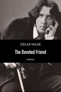 Wilde, Oscar - The Devoted Friend, e-kirja