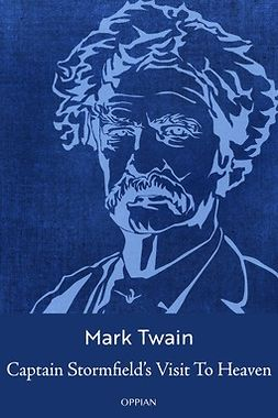 Twain, Mark - Captain Stormfield's Visit To Heaven, ebook