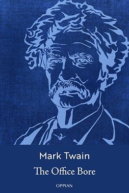 Twain, Mark - The Office Bore, ebook