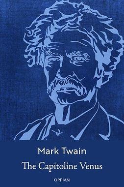 Twain, Mark - The Capitoline Venus, e-kirja