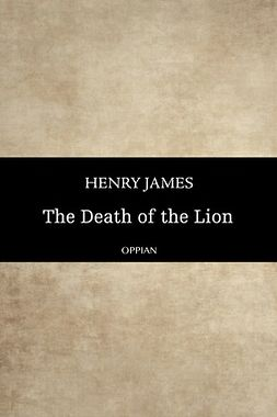 James, Henry - The Death of the Lion, e-kirja