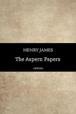 James, Henry - The Aspern Papers, e-bok