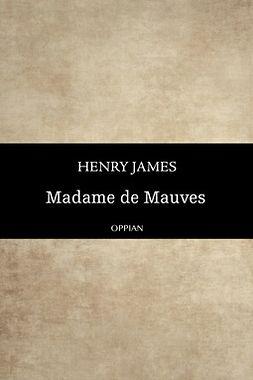 James, Henry - Madame de Mauves, e-bok