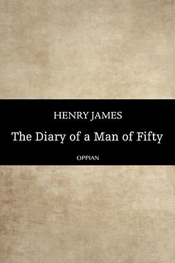 James, Henry - The Diary of a Man of Fifty, e-kirja