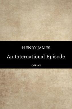 James, Henry - An International Episode, e-bok