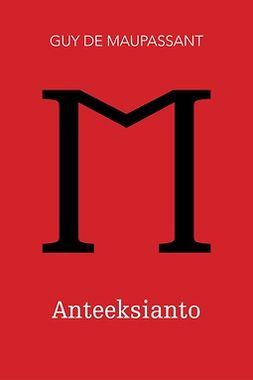 Maupassant, Guy de - Anteeksianto, e-kirja