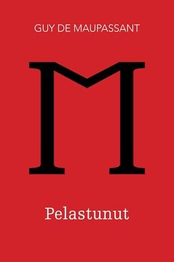 Maupassant, Guy de - Pelastunut, e-kirja