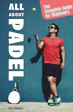 Feldmann, Kim - All About Padel, ebook
