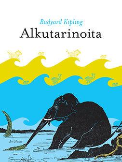 Kipling, Rudyard - Alkutarinoita, e-bok