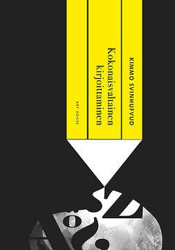 Svinhufvud, Kimmo - Kokonaisvaltainen kirjoittaminen, ebook