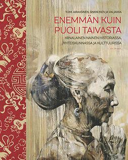 Airaksinen, Tiina - Enemmän kuin puoli taivasta: Kiinalainen nainen historiassa, yhteiskunnassa ja kulttuurissa, e-kirja