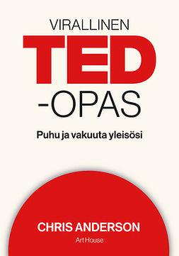 Anderson, Chris - Virallinen TED-opas: Puhu ja vakuuta yleisösi, e-kirja