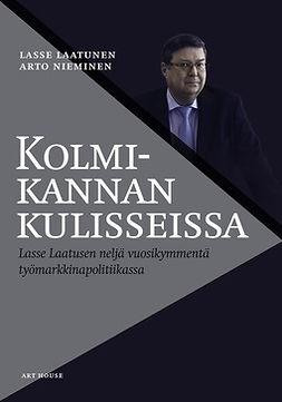 Laatunen, Lasse - Kolmikannan kulisseissa: Lasse Laatusen neljä vuosikymmentä työmarkkinapolitiikassa, ebook