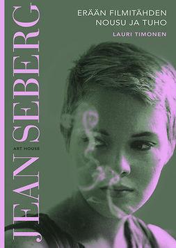 Jean Seberg : erään filmitähden nousu ja tuho