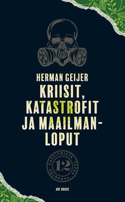 Geijer, Herman - Kriisit, katastrofit ja maailmanloput: Kaksitoista tapaa varautua, e-kirja