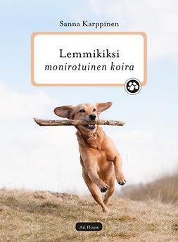 Karppinen, Sanna - Lemmikiksi monirotuinen koira, e-kirja