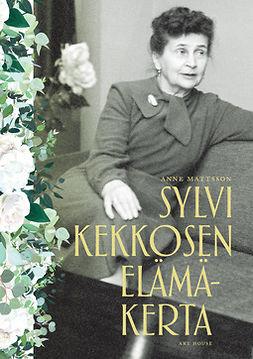 Mattsson, Anne - Sylvi Kekkosen elämäkerta, e-kirja