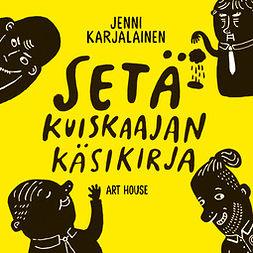 Karjalainen, Jenni - Setäkuiskaajan käsikirja, audiobook
