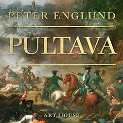 Englund, Peter - Pultava: Kertomus erään armeijan tuhosta, äänikirja