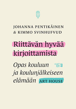 Pentikäinen, Johanna - Riittävän hyvää kirjoittamista: Opas kouluun ja koulunjälkeiseen elämään, ebook