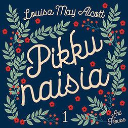 Alcott, Louisa May - Pikku naisia 1, äänikirja