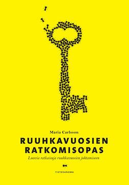 Carlsson, Maria - Ruuhkavuosien ratkomisopas: Luovia ratkaisuja ruuhkavuosien johtamiseen, e-kirja