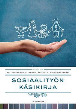 Kananoja, Aulikki - Sosiaalityön käsikirja, ebook