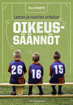 Rauste, Olli - Lasten ja nuorten urheilun oikeussäännöt, e-kirja