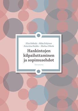 Huikko, Katariina - Hankintojen kilpailuttaminen ja sopimusehdot, ebook