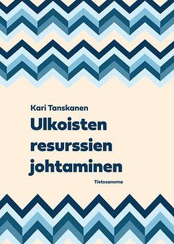 Tanskanen, Kari - Ulkoisten resurssien johtaminen, e-kirja