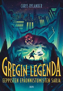 Gregin legenda - (Eeppisten epäonnistumisten sarja ; 1)