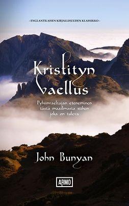 Bunyan, John - Kristityn vaellus: Pyhiinvaeltajan eteneminen tästä maailmasta siihen, joka on tuleva, e-kirja
