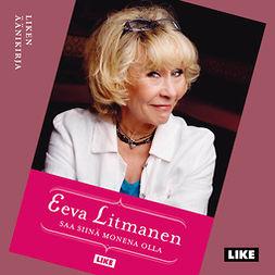 Litmanen, Eeva - Saa siinä monena olla, audiobook