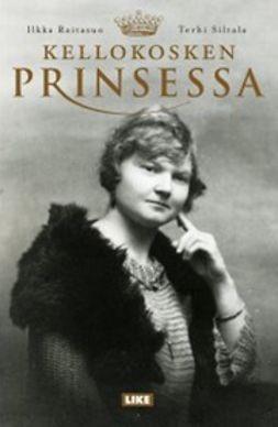 Raitasuo, Ilkka - Kellokosken prinsessa, e-kirja
