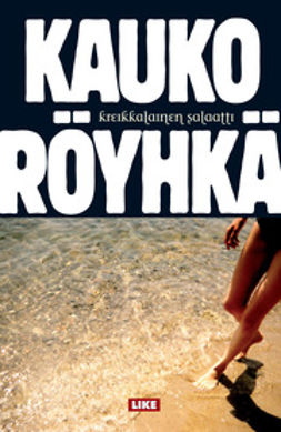 Röyhkä, Kauko - Kreikkalainen salaatti: romaani, e-bok