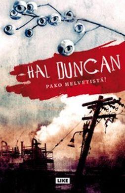 Duncan, Hal - Pako helvetistä!, e-kirja