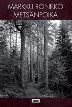 Rönkkö, Markku - Metsänpoika, e-kirja