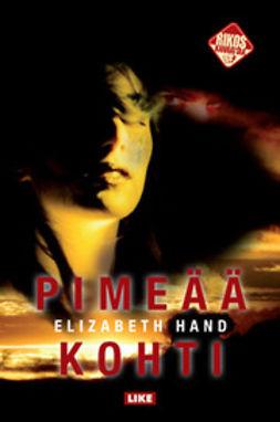 Hand, Elizabeth - Pimeää kohti, e-kirja