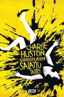 Huston, Charlie - Kalmasiivouksen salattu taito, e-bok
