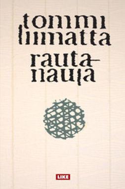 Liimatta, Tommi - Rautanaula, ebook