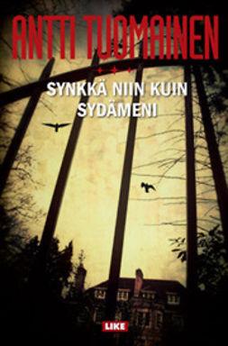 Tuomainen, Antti - Synkkä niin kuin sydämeni, ebook