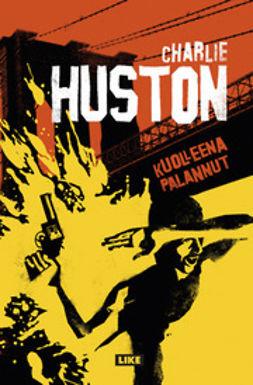 Huston, Charlie - Kuolleena palannut, e-kirja