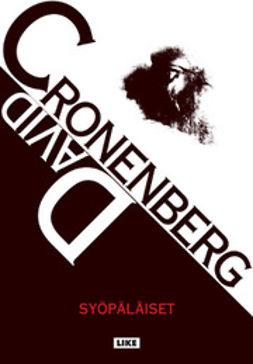 Cronenberg, David - Syöpäläiset, e-kirja