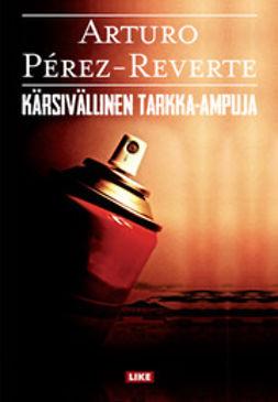 Pérez-Reverte, Arturo - Kärsivällinen tarkka-ampuja, e-kirja