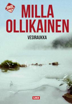 Ollikainen, Milla - Vesiraukka, ebook