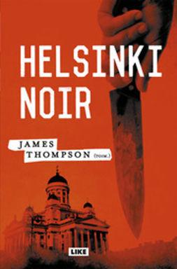 Ahokas, Juha - Helsinki Noir, e-kirja