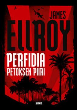 Ellroy, James - Perfidia: Petoksen piiri, ebook