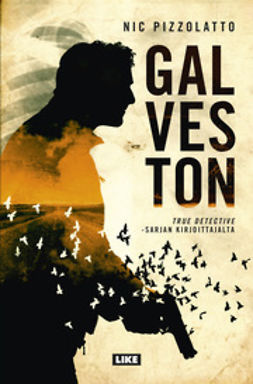Pizzolatto, Nic - Galveston, e-kirja