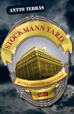 Terras, Antto - Stockmann Yard: Myymäläetsivän muistelmat, ebook